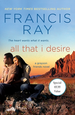 Click for more detail about All That I Desire: A Grayson Friends Novel by Francis Ray