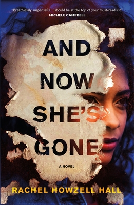 Click for more detail about And Now She's Gone by Rachel Howzell Hall