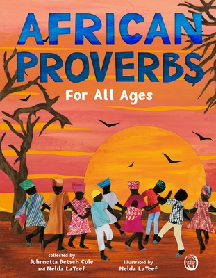 Click for more detail about African Proverbs for All Ages by Johnnetta Betsch Cole