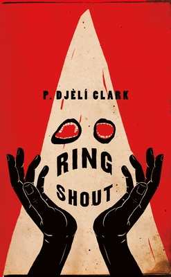 Click for more detail about Ring Shout by P. Djèlí Clark