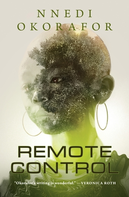 Click for more detail about Remote Control by Nnedi Okorafor