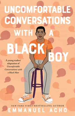 Book Cover Uncomfortable Conversations with a Black Boy by Emmanuel Acho