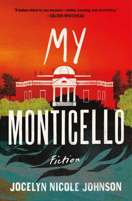 Click for more detail about My Monticello: Fiction by Jocelyn Nicole Johnson