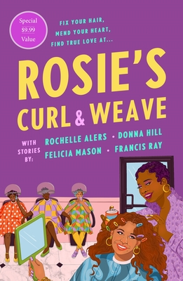 Click for more detail about Rosie's Curl and Weave by Rochelle Alers, Donna Hill, Felicia Mason, and Francis Ray