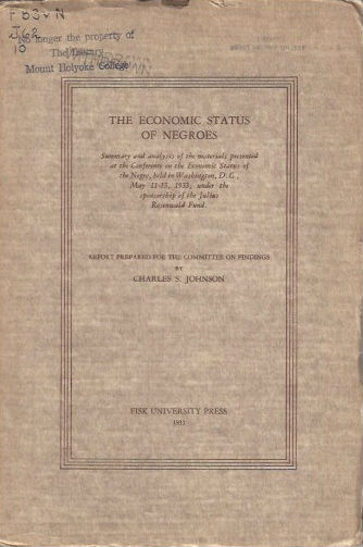 Click for more detail about The Economic Status of Negroes: Summary and Analysis of the Materials Presented at the Conference on the Economic Status of the Negro by Charles S. Johnson
