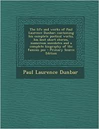 Click for more detail about The Life and Works of Paul Laurence Dunbar by Paul Laurence Dunbar