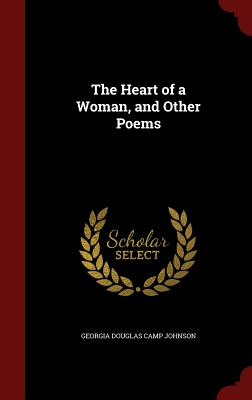 Click for more detail about The Heart of a Woman, and Other Poems by Georgia Douglas Johnson