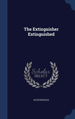 Book Cover The Extinguisher Extinguished by David Ruggles