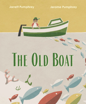 Click for more detail about The Old Boat by Jarrett Pumphrey and Jerome Pumphrey