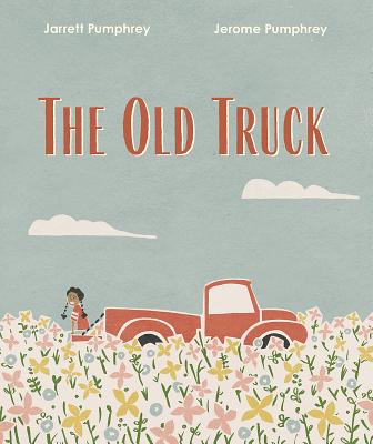 Click for more detail about The Old Truck by Jarrett Pumphrey and Jerome Pumphrey