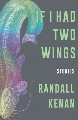 Click for more detail about If I Had Two Wings: Stories by Randall Kenan