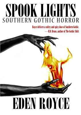 Click for more detail about Spook Lights: Southern Gothic Horror by Eden Royce