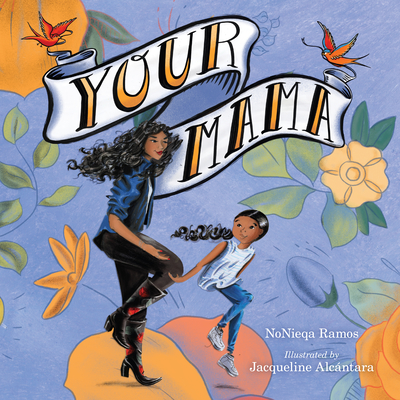 Book Cover Your Mama by NoNieqa Ramos