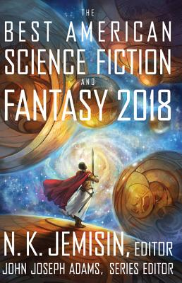 Click for more detail about The Best American Science Fiction and Fantasy 2018 by N. K. Jemisin