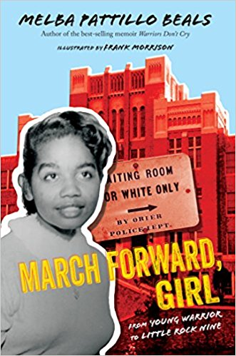 Click for more detail about March Forward, Girl: From Young Warrior to Little Rock Nine by Melba Pattillo Beals