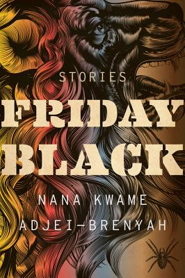Book cover of Friday Black by Nana Kwame Adjei-Brenyah
