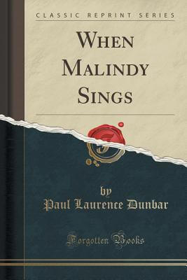 Click for more detail about When Malindy Sings (Classic Reprint) by Paul Laurence Dunbar
