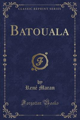 Click for more detail about Batouala by René Maran