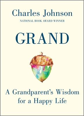 Book Cover Grand: A Grandparent's Wisdom for a Happy Life by Charles Johnson