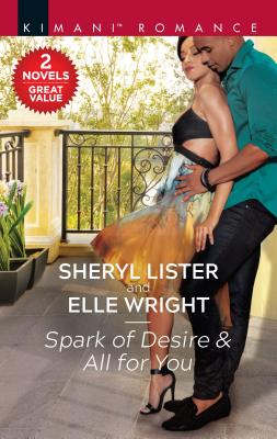 Click for more detail about Spark of Desire & All for You by Sheryl Lister and Elle Wright