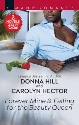 Click for more detail about Forever Mine & Falling for the Beauty Queen by Donna Hill