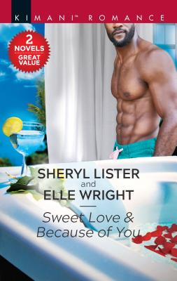 Click for more detail about Sweet Love & Because of You: An Anthology by Sheryl Lister