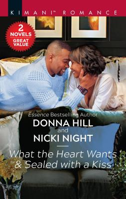 Click for more detail about What the Heart Wants & Sealed with a Kiss: An Anthology by Donna Hill