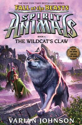 Click for more detail about The Wildcat's Claw (Spirit Animals: Fall of the Beasts, Book 6) by Varian Johnson