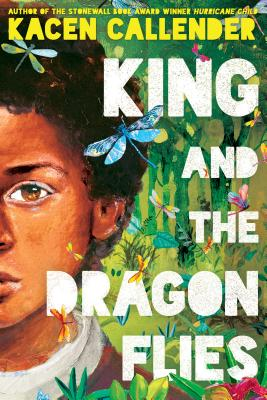 Click for more detail about King and the Dragonflies by Kacen Callender