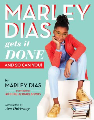 Click for more detail about Marley Dias Gets It Done: And So Can You! by Marley Dias