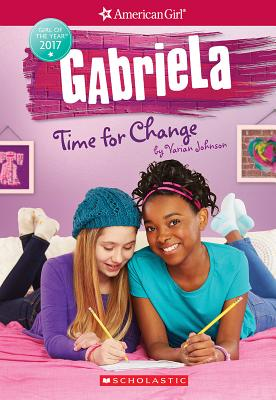 Click for more detail about Gabriela: Time for Change (American Girl: Girl of the Year 2017, Book 3) by Varian Johnson