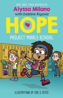 Book Cover Project Middle School (Alyssa Milano's Hope #1), 1 by Alyssa Milano and Debbie Rigaud