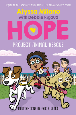 Click for more detail about Project Animal Rescue (Alyssa Milano's Hope #2), 2 by Alyssa Milano and Debbie Rigaud