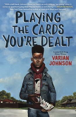 Click for more detail about Playing the Cards You're Dealt by Varian Johnson