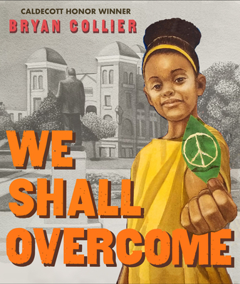 Click for more detail about We Shall Overcome by Bryan Collier