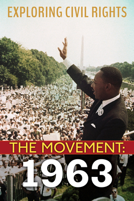 Book Cover Exploring Civil Rights: The Movement: 1963 (Library Edition) (Library) by Angela Shanté