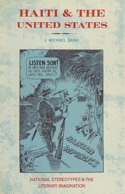 Book Cover Haiti and the United States: National Stereotypes and the Literary Imagination (1988) by J. Michael Dash