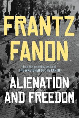 Click for more detail about Alienation and Freedom: The Psychiatric Writings by Frantz Fanon