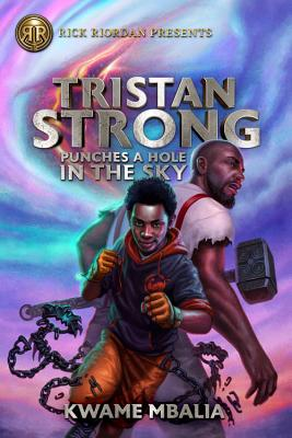 Click for more detail about Tristan Strong Punches a Hole in the Sky by Kwame Mbalia