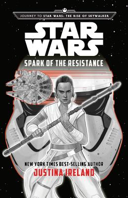 Click for more detail about Journey to Star Wars: The Rise of Skywalker: Spark of the Resistance by Justina Ireland