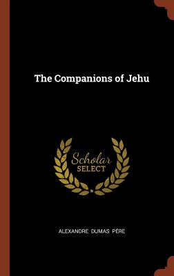 Click for more detail about The Companions of Jehu by Alexandre Dumas
