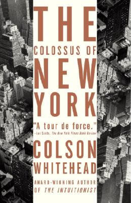 Click for more detail about The Colossus Of New York by Colson Whitehead