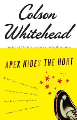 Click for more detail about Apex Hides the Hurt: A Novel by Colson Whitehead