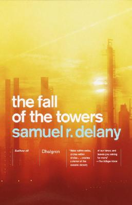 Click for more detail about The Fall of the Towers by Samuel R. Delany