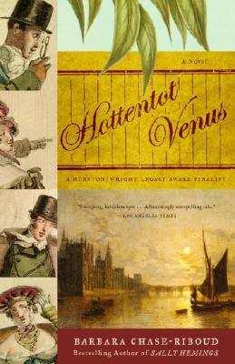 Click for more detail about Hottentot Venus: A Novel by Barbara Chase-Riboud