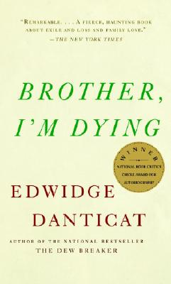 Click for more detail about Brother, I'm Dying by Edwidge Danticat