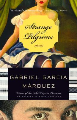 Click for more detail about Strange Pilgrims by Gabriel Garcia Marquez