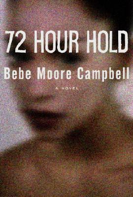 Click for more detail about 72 Hour Hold by Bebe Moore Campbell