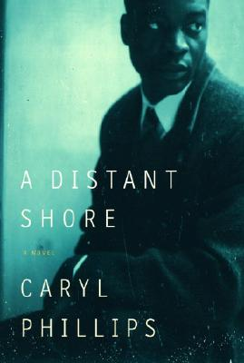 Click for more detail about A Distant Shore. by Caryl Phillips