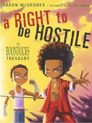 Click for a larger image of A Right to Be Hostile: The Boondocks Treasury